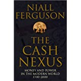 The Cash Nexus: Money and Politics in Modern History, 1700-2000 (English Edition)