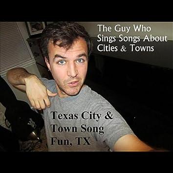 Texas City & Town Song Fun, Tx