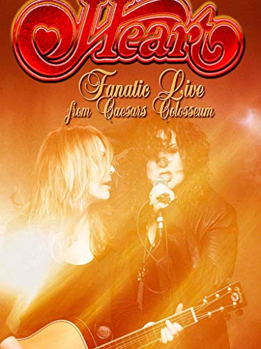 Heart - Fanatic Live From Caesar's Colosseum