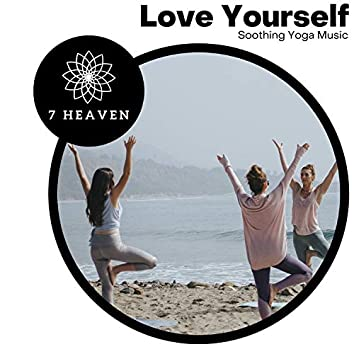 Love Yourself - Soothing Yoga Music
