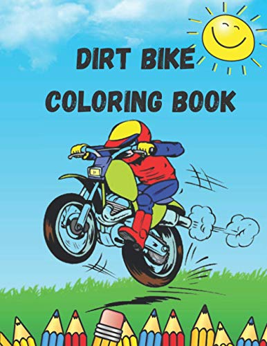Dirt Bike Coloring Book: Motorcycle Coloring Book for Kids