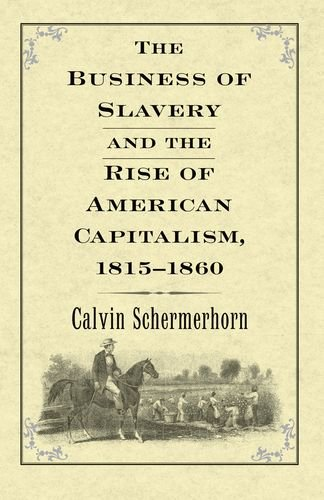 Schermerhorn, J: Business of Slavery and the Rise of America