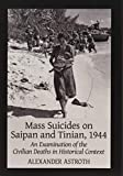 Mass Suicides on Saipan and Tinian, 1944: An Examination of the Civilian Deaths in Historical Context