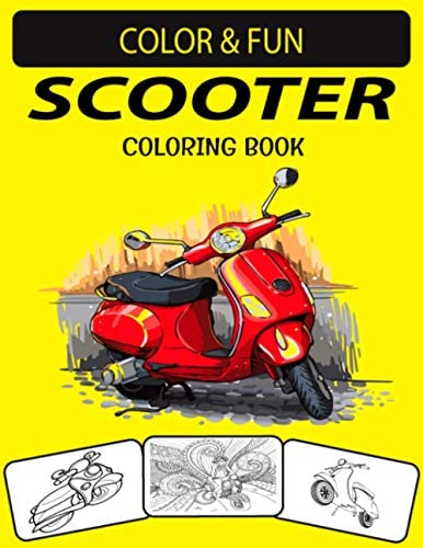 SCOOTER COLORING BOOK New and Expanded Edition Unique Designs Scooter Coloring Book for Kids product image