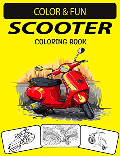 SCOOTER COLORING BOOK: New and Expanded Edition Unique Designs Scooter Coloring Book for Kids & Adults