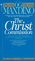 The Christ Commission: Will One Man Discover Proof That Every Christian in the World Is Wrong? by Og Mandino(1983-11-01)