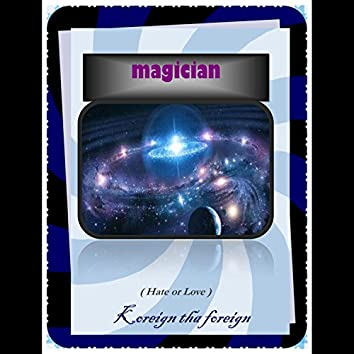 Magician (Hate or Love)