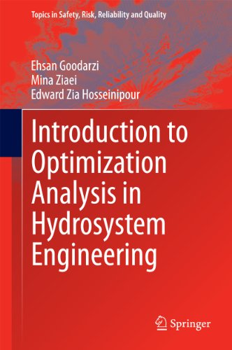 Introduction to Optimization Analysis in Hydrosystem Engineering (Topics in Safety, Risk, Reliability and Quality Book 25) (English Edition)