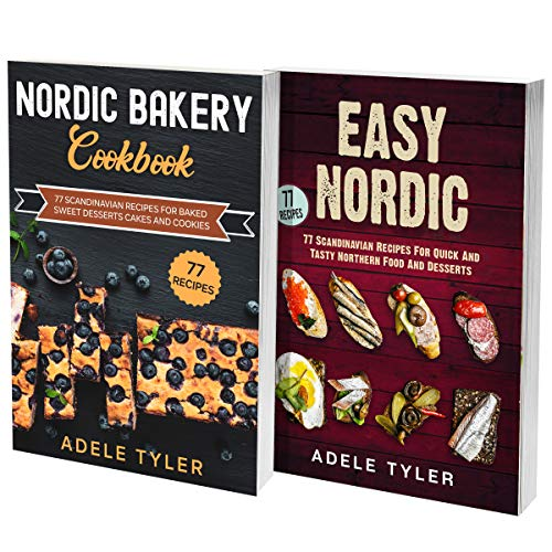 Scandinavian Cookbook And Easy Nordic Recipes: 2 Books In 1: Over 150 Easy Dishes For Northern European Homemade Cuisine (English Edition)