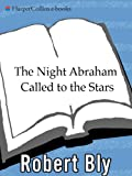 The Night Abraham Called to the Stars: Poems (English Edition)