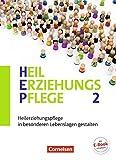 Heilerziehungspflege - Aktuelle Ausgabe: Band 2 - Heilerziehungspflege in besonderen Lebenslagen gestalten: Fachbuch - Prof. Dr. Jeanne Nicklas-Faust