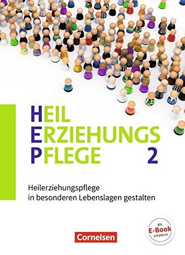 Heilerziehungspflege - Aktuelle Ausgabe: Band 2 - Heilerziehungspflege in besonderen Lebenslagen gestalten: Fachbuch
