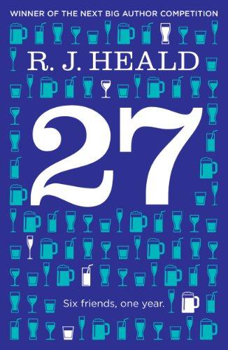 Book: 27 (Twenty-Seven) - Six Friends, One Year by R. J. Heald