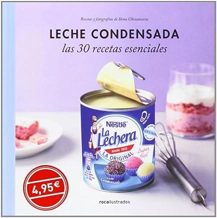 Leche condensada. 30 recetas esenciales (Ilustrados)
