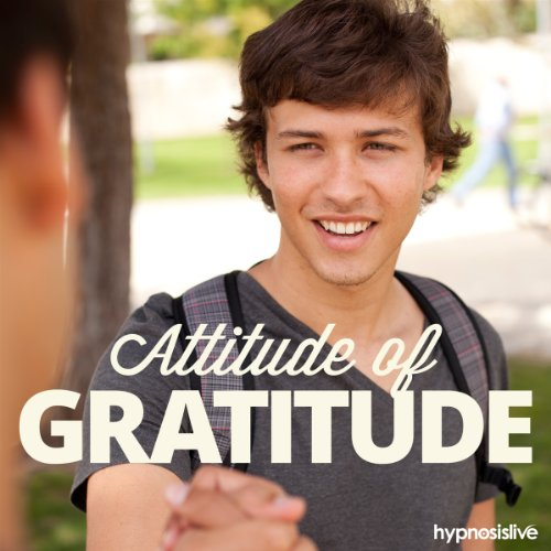Attitude of Gratitude Hypnosis audiobook cover art