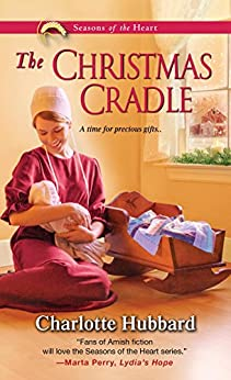 The Christmas Cradle (Seasons of the Heart Book 6) by [Charlotte Hubbard]