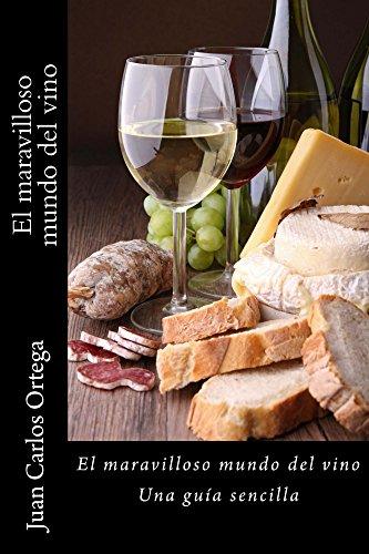 El maravilloso mundo del vino: Una guía sencilla