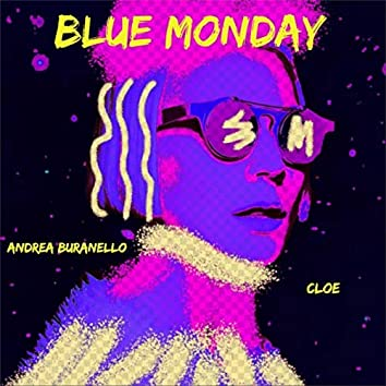 Blue Monday (feat. Cloe)
