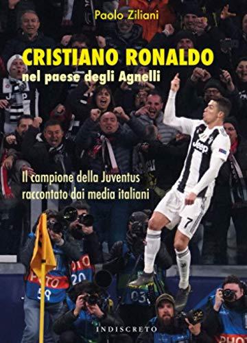 Cristiano Ronaldo nel paese degli Agnelli: Il campione della Juventus raccontato dai media italiani