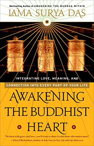Awakening the Buddhist Heart: Integrating Love, Meaning, and Connection into Every Part of Your Life (HARMONY)