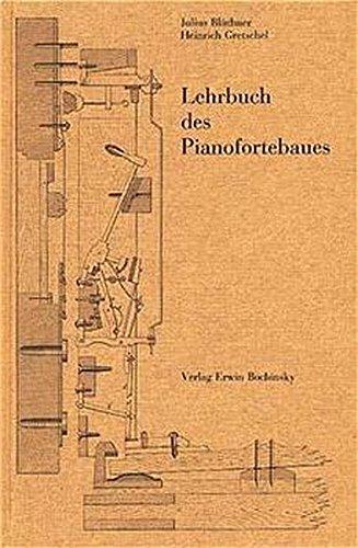 Lehrbuch des Pianofortebaues mit 17 seitigem Bildatlas