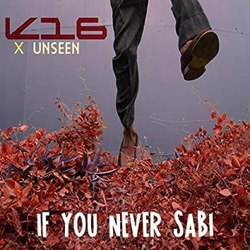If You Never Sabi