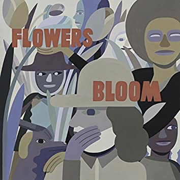Flowers / Bloom