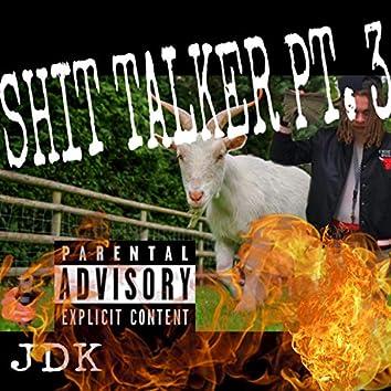 Shit Talker, Pt. 3