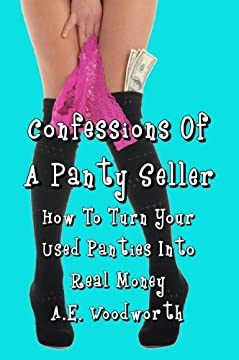 Confessions Of A Panty Seller: How To Turn Your Used Panties Into Real Money