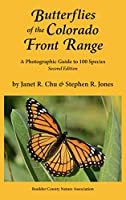Butterflies of the Colorado Front Range: A Photographic Guide to 100 Species