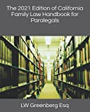 The 2021 Edition of California Family Law Handbook for Paralegals