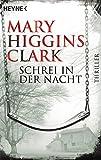 Schrei in der Nacht: Roman - Mary Higgins Clark