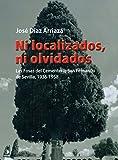 Ni localizados, ni olvidados: Las Fosas del Cementerio San Fernando de Sevilla, 1936-1958 (El pasado oculto)