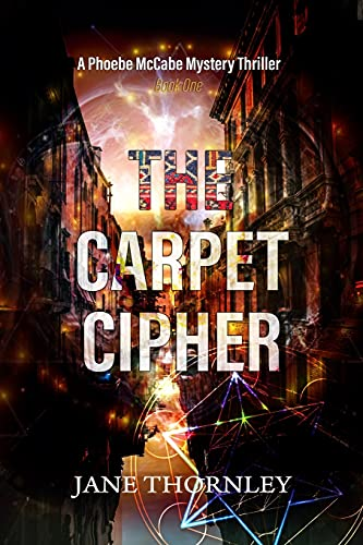 Compare Textbook Prices for The Carpet Cipher: A Phoebe McCabe Mystery Thriller An Agency of the Ancient Lost & Found Mystery Thriller  ISBN 9798622069161 by Thornley, Jane