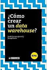¿Cómo crear un data warehouse? (H2PAC) (Spanish Edition) Kindle Edition