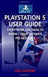 PlayStation 5 User Guide: Everything You Need To Know - Your Ultimate PS5 Resource