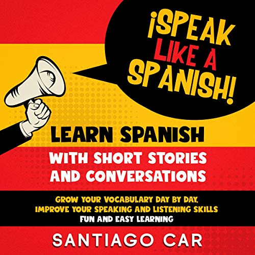 Learn Spanish with Short Stories and Conversations audiobook cover art