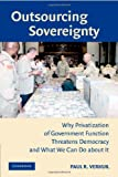 Outsourcing Sovereignty: Why Privatization of Government Functions Threatens Democracy and What We Can Do about It (English Edition)
