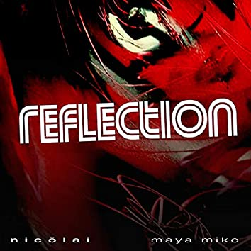 Reflection (feat. Maya Miko)