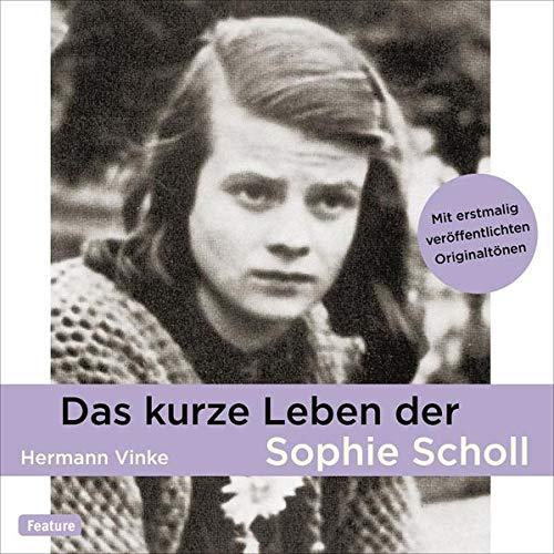 Das kurze Leben der Sophie Scholl Titelbild