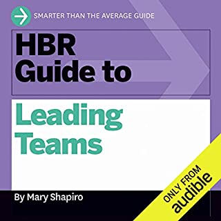 HBR Guide to Leading Teams                   Written by:                                                                                                                                 Mary Shapiro                               Narrated by:                                                                                                                                 Jonathan Yen                      Length: 3 hrs and 30 mins     2 ratings     Overall 4.5