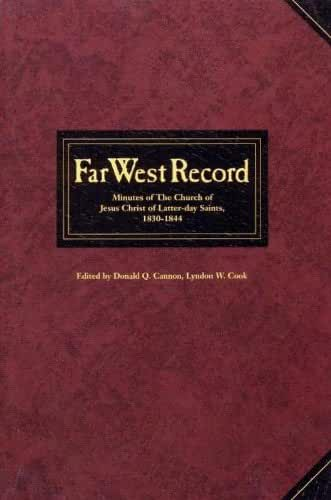 Far West Record: Minutes of the Church of Jesus Christ of Latter-day Saints, 1830-1844 (English Edition)