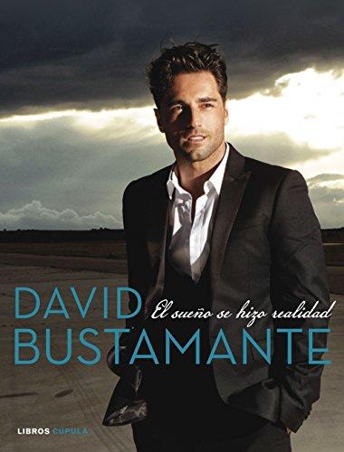 David Bustamante: El sueño se hizo realidad (Música y cine)