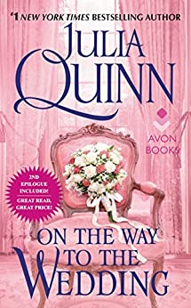 On the Way to the Wedding with 2nd Epilogue (Bridgertons Book 8) by [Julia Quinn]