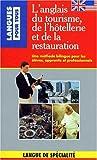 L'ANGLAIS DU TOURISME, DE L'HOTELLERIE ET DE LA RESTAURATION - Presses Pocket - 01/01/1991