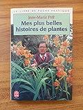 Mes plus belles histoires de plantes / Pelt, Jean-Marie / Réf55745 - Le Livre de Poche - 01/01/1996