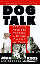 Dog Talk: Training Your Dog Through A Canine Point Of View