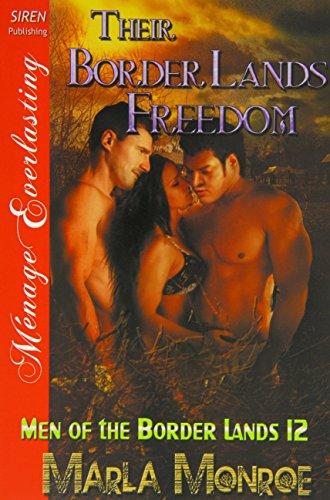 Their Border Lands Freedom [Men of the Border Lands 12] (Siren Publishing Menage Everlasting)