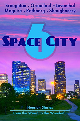 Space City 6: Houston Stories From the Weird to the Wonderful (English Edition)