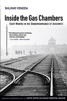 Inside the Gas Chambers: Eight Months in the Sonderkommando of Auschwitz by [Shlomo Venezia]